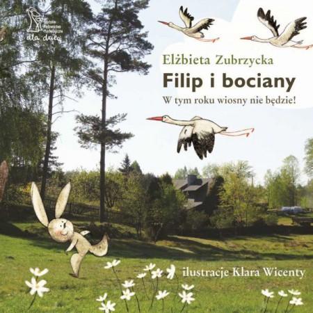 Filip i bociany - W tym roku wiosny nie będzie! | Elżbieta Zubrzycka