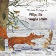 Filip, lis i magia słów   Elżbieta Zubrzycka